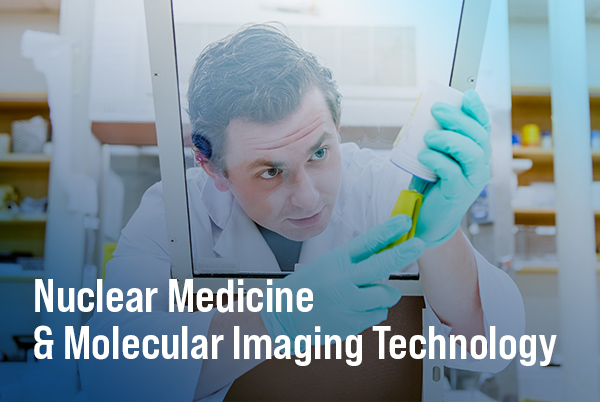Nuclear Medicine & Molecular Imaging Technology